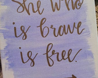 She Who Is Brave Is Free/ Watercolor Art/ Inspirational Art