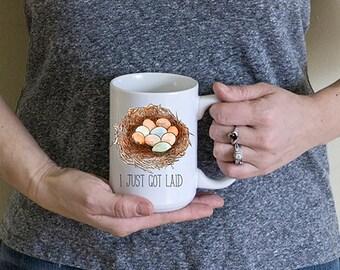 I Just Got Laid Mug, Chicken Coffee Mug, Egg Coffee Mug, Home Decor, Homestead Mug, Backyard Chickens, Custom Mug 150z mug