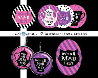 We're All Mad Here • 60 Images Digitales RONDES 25 et 20 mm OVALES 18x25 et 13x18 mm page cabochon bijoux alice wonderland chat cheshire