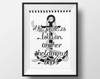 The Past Is Like an Anchor - Hand drawn illustration print