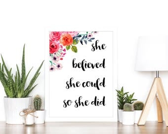 She believed she could so she did- A4 print. Christening, birthday, female gift for mum, sister, friend. Floral watercolour positive quote