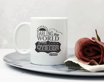 The World Is Your Oyster Mug