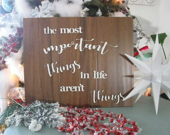 The Most Important Things in Life Aren't Things 3D Wood Sign Classy Pallet Style Wall Art
