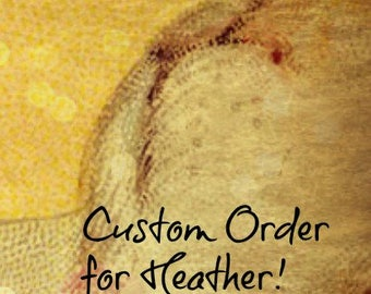 Custom oder for Heather