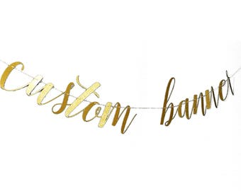 Custom Banner Party Decorations, Custom Gold Banner, Happy Birthday Banner, Bridal Shower Banner, Bachelorette Banner, Wedding Banner