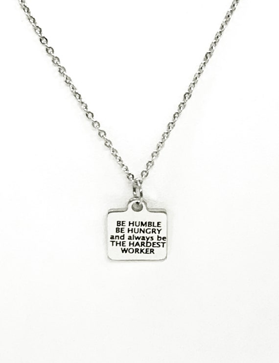 Motivating Gifts, Motivating Jewelry, Be Humble Be Hungry Necklace, Motivating Necklace, Jewelry Gifts, Encouraging Gifts, Success Quotes