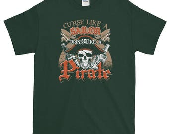 Curse Like A Sailor and Drink Like A Pirate Short-Sleeve T-Shirt