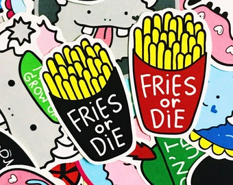Fries or Die Sticker