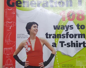 Generation T 108 Ways to Transform a T Shirt