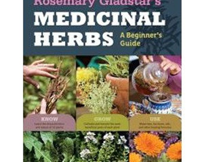 Medicinal Herbs - A Beginner's Guide by Rosemary Gladstar