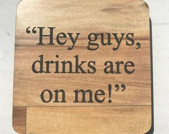 Drinks Are On Me Wooden Laser-cut Coaster