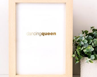 Dancing Queen Gold Foiled Print; Birthday Gift; Dance Decor; Dancing Sign, SMP035