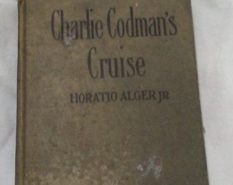 CHARLIE CODMAN'S CRUISE by Horatio Alger