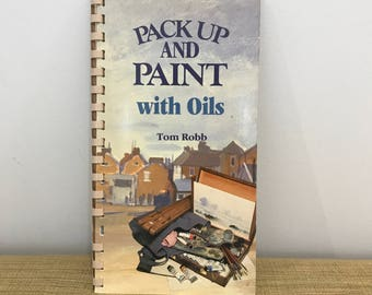 Pack up and Paint with Oils, Softcover Book 1986. Vintage Craft Book.