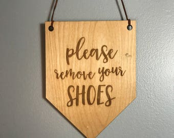 Please Remove Your Shoes Wall Hanging. Wood Pennant. Wood Banner. Laser Cut Wood Banner. Wall Hanging. Foyer Decor. Entry Way Decor.