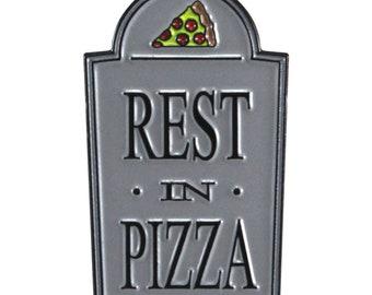 Rest In Pizza (enamel pin)