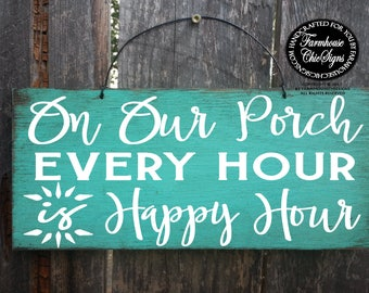 on our porch every hour is happy hour, happy hour sign, front porch sign, front porch decoration, rustic porch sign, farmhouse porch decor