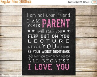 SALE PRINTABLE ART I Am Your Parent I Am Not Your Friend Nursery Wall Art Gift For Parent Family Sign Childrens Room Wall Art