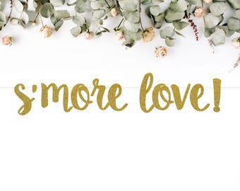 S'MORE LOVE! (S7) - glitter banner / s'more bar / sweets / candy table / party decoration / photo backdrop
