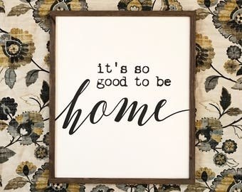 It's so good to be home 22x26 / hand painted / wood sign / farmhouse style / rustic
