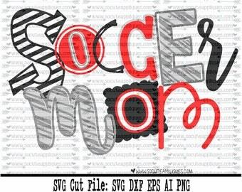 Soccer mom SVG, Cut file, Cheer svg, School spirit, socuteappliques, SvG Sayings, soccer svg, soccer sister svg, soccer team svg, soccer svg