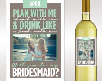 Bridesmaid Proposal - Asking Bridesmaid - Will You Be My Bridesmaid Gift - Custom Bridesmaid Wine Label - Will You Be My Bridesmaid