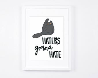 Haters Gonna Hate Cat Art Print, Printable Blue British Shorthair Cat Art, Grey Cat Lovers Gift Idea, Funny Cat Lady Gifts, Instant Download