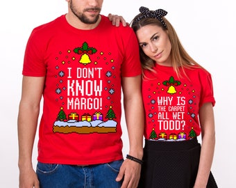Why is the carpet all wet, Todd I don't know Margo, Christmas Shirts