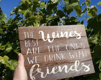 "Reclaimed Rustic Wood Sign: The Best Wines Are The Ones We Drink With Friends 10""x8"""