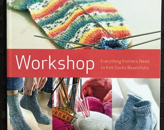 The Sock Knitter's Workshop, Everything Knitters need to Knit Socks Beautifully, Paperback book