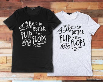 Life Is Better In Flip Flops Custom Novelty Unisex Adult T-Shirt Vinyl Funny Tee Fun Gift Idea Cute TShirt Shirt Beach Vacation Cruise