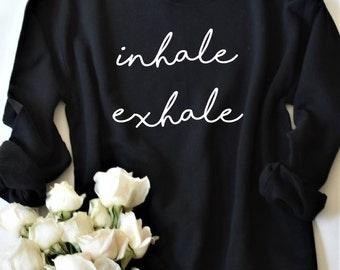 Inhale Exhale Sweatshirt / Yoga Sweatshirt / Gift for Yoga Lover / Yoga Shirt / Inhale Exhale Shirt / Mindfulness