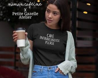 COLLAB with Maman Caféine.Café Intraveineuse Please.Unisex Crewneck Tshirt.Petite Gazelle Atelier