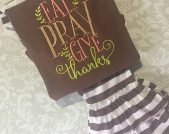 Eat Pray Give Thanks embroidered ruffle tee shirt and ruffle pants, girls fall outfit, Thanksgiving shirt, toddler girl fall outfit,fall tee