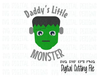 Halloween SVG, Daddy's Little Monster Frankenstein svg dxf eps cut file, digital designs clipart cutting files for silhouette, cricut, Scal