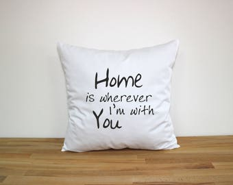 Home with You Pillow - Throw pillow cover 18x18 - With You I am Home Pillow - Cotton Pillow - Decorative Pillow - Quotes - Farmhouse Decor