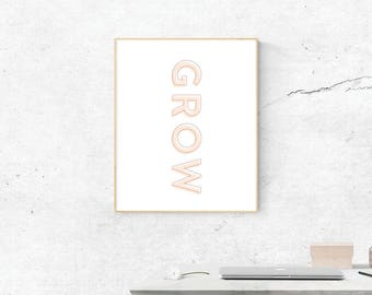 Grow, Digital Print, Grow Art, Love Art, Digital Download, GrowWall Art, Wall Prints, Printable Art