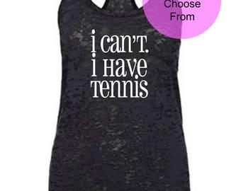 I CAN'T I HAVE TENNIS. Funny Tennis Shirt. Tennis Tank Top. Cute Tennis Tops. Funny Tennis Tank. Tennis Clothing. Team Tennis Shirt. Gift
