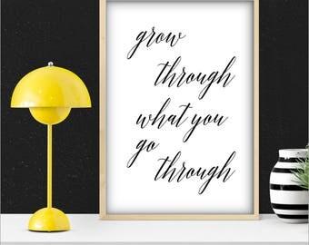 Grow Through, Instant Printable, Printable Art, Wall Art Decor, Motivational Quotes, Home Wall Decor, Inspirational Wall Print