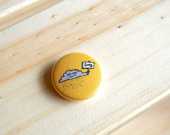 Sorry Cloud / Pin Back Button