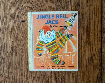 First Edition Golden Book Jingle Bell Jack A Ding Dong School Book
