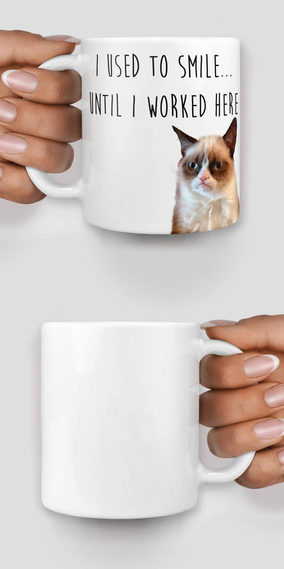 Grumpy Cat I used to smile until I worked here mug - Christmas mug - Funny mug - Rude mug - Mug cup 4P007