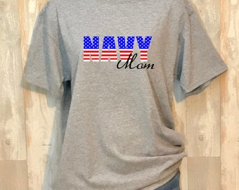Navy Mom, Navy Mom Tshirt, Navy Dad, Navy Wife, Navy Girlfriend, Proud Navy Mom, Patriotic, US Navy, Hooyah