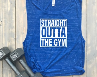 Straight Outta the Gym // MORE COLORS! // Women's Muscle Tank // Funny Gym Shirt // Barre // Spin // Cute T-shirt // Kickboxing
