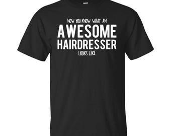 Hairdresser Shirt, Hairdresser Gifts, Hairdresser, Awesome Hairdresser, Gifts For Hairdresser, Hairdresser Tshirt