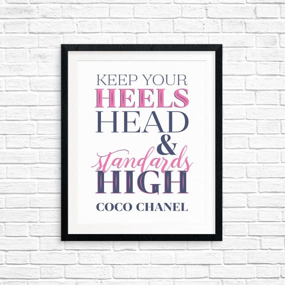 Printable Art, Keep Your Heels Head & Standards High, Coco Chanel, Inspirational Quote, Motivational Art, Typography Quote, Quote Printables