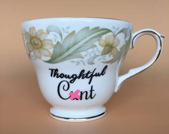 Thoughtful C*nt | Ready To Buy Swear Teacup and Saucer | Funny Rude Insult Obscenity Profanity | Unique Gift Idea