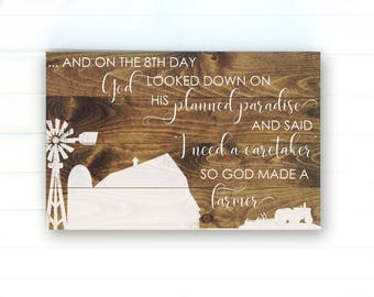 So God Made a Farmer - God Made a Farmer Sign - On the 8th Day - Farming Home Decor - Farming Gift - Farmer Quote - Farming Plaque - Signs