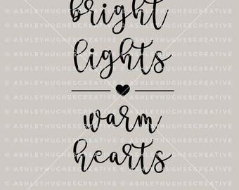 Winter SVG, Christmas SVG, Sign SVG, Digital Cutting File, eps, png, dxf file, bright lights warm hearts, Holiday svg