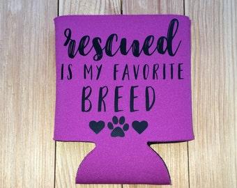Rescued is my Favorite Breed Can Koozie